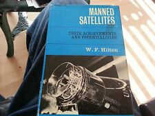 Manned Satellites - W. F. Hilton 1st Ed. 1965 ebay uk