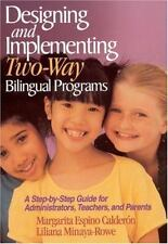 Designing and Implementing Two-Way Bilingual Programs: A Step-by-Step Guide for