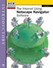 New Perspectives on the Internet Using Netscape Navigator Software :...