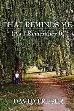 That Reminds Me : As I Remember It by David Treser (2009, Hardcover)