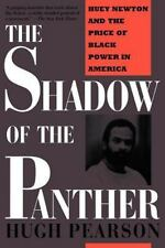 The Shadow of the Panther: Huey Newton and the Price of Black Power in America (