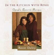 In the Kitchen with Rosie: Oprah's Favorite Recipes [Apr 16, 1994] Daley, Rosi..