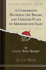 A Comparison Between the Brome and Chester Plays of Abraham and Isaac (Classic R