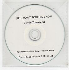 (FV521) Just Won't Touch Me Now, Bernie Townsend - DJ CD