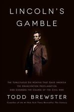 Lincoln's Gamble : How the Emancipation Proclamation Changed the Course of the …