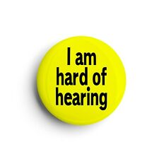 More details for i am hard of hearing   deaf awareness   button pin badge   25mm 1inch