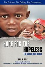 Hope For The Hopeless: The Charles Mulli Mission: By Paul H Boge