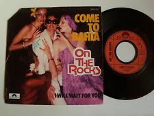 "ON THE ROCKS : Come to Bahia / I will wait for you 7"" 45T French POLYDOR 2056750"