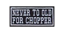 Never To Old For Chopper Patch Aufnäher Badge Biker Heavy Rocker Bügelbild Kutte