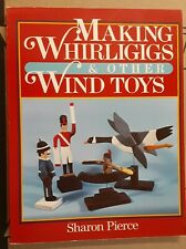 Making Whirligigs and Other Wind Toys   Sharon Pierce (1985, Paperback)