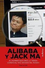 ALIBABA Y JACK MA : EL HOMBRE QUE CREÓ LA TIENDA ONLINE MÁS GRANDE DEL MUNDO...