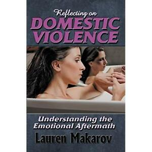 Reflecting on Domestic Violence - Paperback NEW  2015-01-01