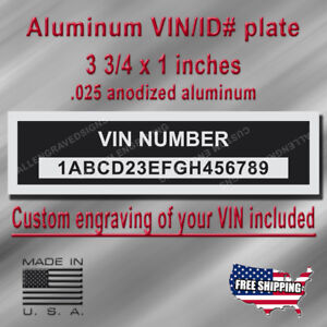 Vin Tag Aluminum plate Custom engraved with your Number with no extra charge.