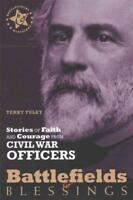 STORIES OF FAITH AND COURAGE FROM CIVIL WAR OFFICERS - TULEY, TERRY - NEW PAPERB