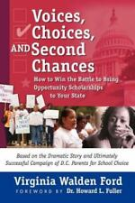 Voices, Choices, and Second Chances : How to Win the Battle to Bring...