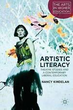 Artistic Literacy: Theatre Studies and a Contemporary Liberal Education (The Art