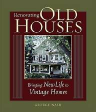 Renovating Old Houses: Bringing New Life to Vintage Homes by George Nash, L2