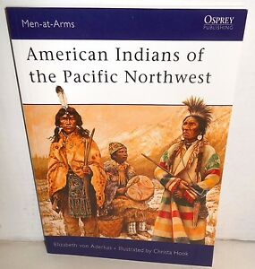 BOOK OSPREY MAA #418 American Indians of the Pacific Northwest 2005 1st Edition