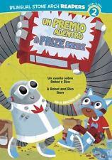 Un Premio Adentro/A Prize Inside: Un cuento sobre Robot y Rico/A Robot and Rico