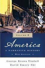 America Volume 2, Chs. 18-37 : A Narrative History Shi Brown Tindall 8th edition