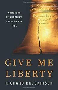 Give Me Liberty by Richard Brookhiser #15425