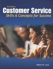 Customer Service: Skills and Concepts for Success,