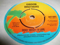 """GIBSON BROTHERS """" OOH WHAT A LIFE """" 7"""" SINGLE ISLAND EXCELLENT 1979"""