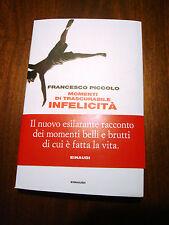 MOMENTI DI TRASCURABILE INFELICITA' - F. PICCOLO