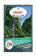 Turn and Learn: The Phuket Fact and Picture Book : Fun Facts for Kids about...