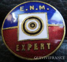 BG5215 - INSIGNE  DE TIR E.N.M. EXPERT numéroté