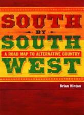 South By Southwest: A Roadmap To Alternative Country,Brian Hinton