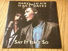 """DARYL HALL & JOHN OATES - SAY IT ISN'T SO     7"""" VINYL PS"""