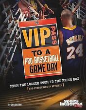 VIP Pass to a Pro Basketball Game Day (Sports Illustrated Kids: Game D-ExLibrary