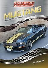 Mustang: The American Muscle Car (Speed Rules! Inside the World's Hottest Cars)