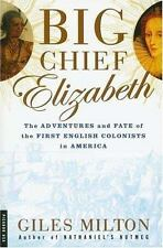 Big Chief Elizabeth: The Adventures and Fate of the First English Colonists in A