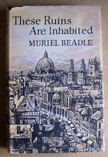 THESE RUINS ARE INHABITED Muriel Beadle 1963 Robert Hale illustrated HB DJ VGC
