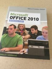 Microsoft Office 2010 : Introductory by Gary B. Shelly and Misty E. Vermaat (201