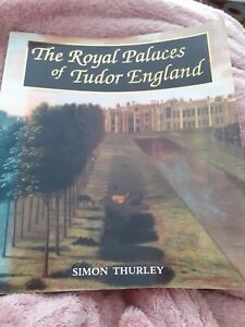 The Royal Palaces of Tudor England: Architecture and Court Life, 1460-1547 by S…