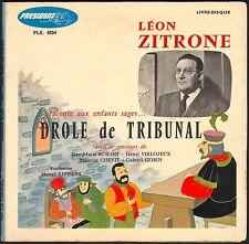 LEON ZITRONE RACONTE AUX ENFANTS SAGES DROLE DE TRIBUNAL 45T EP 4004