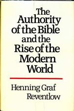 The Authority of the Bible and the Rise of the Modern World By H G Reventlow HC