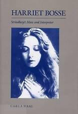 Harriet Bosse: Strindberg's Muse and Interpreter, Waal, Carla, New Book