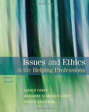 Issues & Ethics in the Helping Professions by Marianne Schneider Corey, 8th Ed.