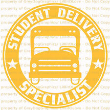 YETI SIZED STUDENT DELIVERY SPECIALIST VINYL DECAL SCHOOL BUS DRIVER STICKER