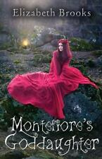 Montefiore's Goddaughter by Brooks, Elizabeth