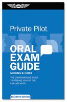 Oral Exam Guide: Private Pilot ASA-OEG-P11 ISBN: 978-1-61954-459-8
