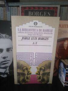 A/Z Jorge Luis Borges Biblioteca Di Babele  Oscar Mondadori