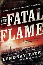 The Fatal Flame by Lyndsay Faye (Paperback)