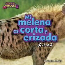 MI MELENA ES CORTA Y ERIADA / MANE IS SHORT AND SPIKY - RUDOLPH, JESSICA - NEW H