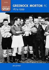 Greenock Morton FC 1874-1999 Images of Sport - Archive Photographs Football book