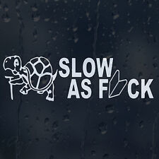 Slow As F*ck Turtle Car Decal Vinyl Sticker For Bumper Window Panel